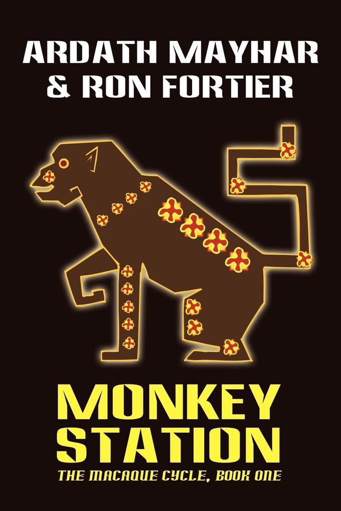 Monkey Station [The Macaque Cycle, Book One] al...