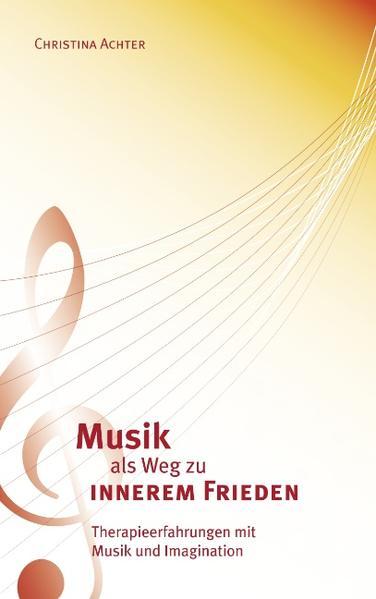 Musik als Weg zu innerem Frieden als Buch von C...