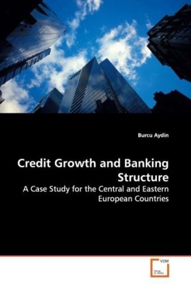 Credit Growth and Banking Structure als Buch vo...