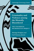 Criminality and Violence Among the Mentally Disordered: The Stockholm Metropolitan Project