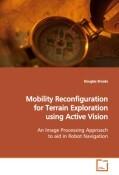 Mobility Reconfiguration for Terrain Explorationusing Active Vision