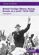 Britain Foreign Affairs: Saving Europe at a Cost? 1919-60