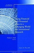 Using Financial and Personnel Data in a Changing World for Institutional Research: New Directions for Institutional Research, Number 140