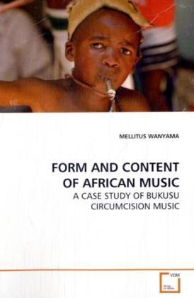 FORM AND CONTENT OF AFRICAN MUSIC als Buch von ...