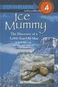 Ice Mummy: The Discovery of a 5,000-Year-Old Man