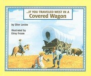 If You Traveled West in a Covered Wagon
