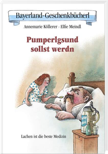 Pumperlgsund sollst werdn als Buch