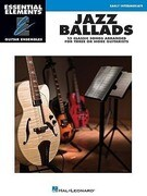 Jazz Ballads - 15 Classic Songs Arranged for Three or More Guitarists: Essential Elements Guitar Ensembles Early Intermediate Level