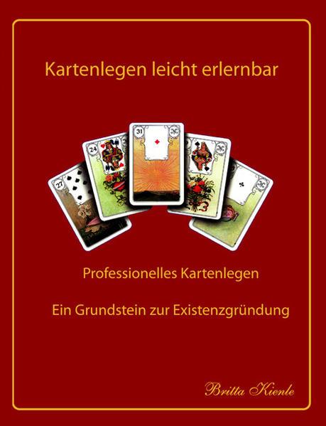Kartenlegen leicht erlernbar als Buch von Britt...