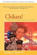 Chikara!: A Sweeping Novel of Japan and America - 1907 to 1983