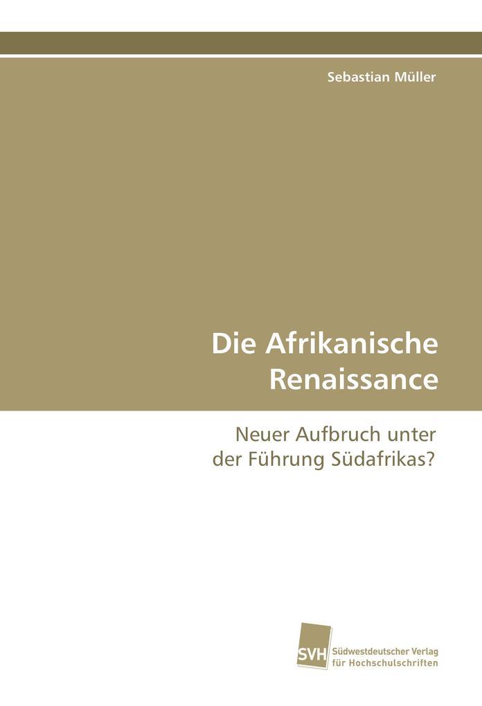 Die Afrikanische Renaissance als Buch von Sebas...