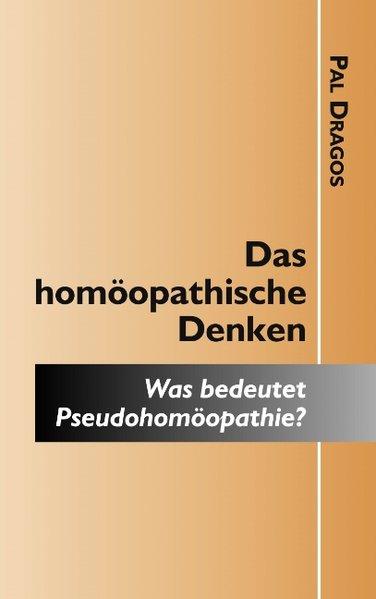 Das homöopathische Denken - Was bedeutet Pseudo...