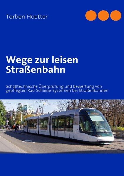 Wege zur leisen Straßenbahn als Buch von Torben...