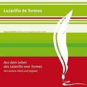 Aus dem Leben des Lazarillo vom Tormes - Von seinem Glück und Unglück
