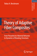 Theory of Adaptive Fiber Composites: From Piezoelectric Material Behavior to Dynamics of Rotating Structures