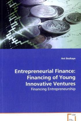 Entrepreneurial Finance: Financing of Young Inn...