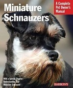 Miniature Schnauzers: Everything about Purchase, Care, Nutrition, and Behavior