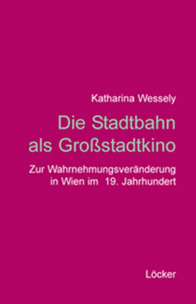Die Stadtbahn als Großstadtkino als Buch von Ka...
