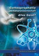 Gottesprophetie und Naturwissenschaft - alles Geist?