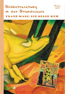 Bildbetrachtung in der Grundschule: Franz Marc:...