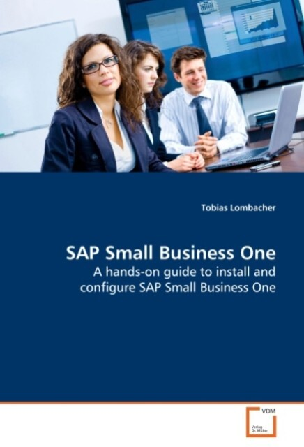 SAP Small Business One als Buch von Tobias Lomb...