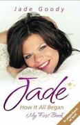 Jade: How It All Began: My First Book