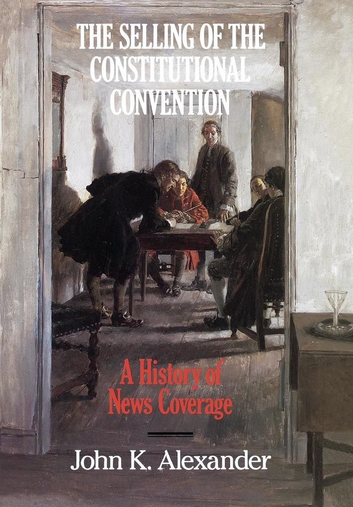 The Selling of the Constitutional Convention: A...