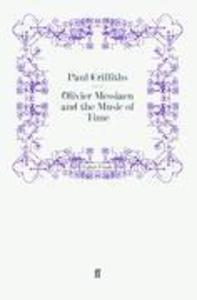 Olivier Messiaen and the Music of Time als Buch...