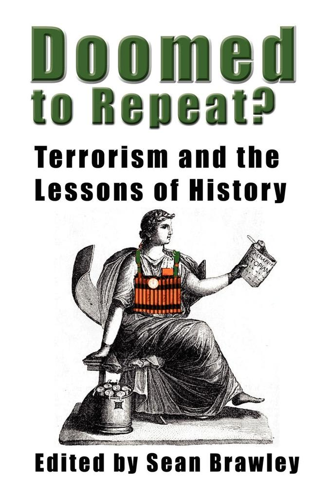 DOOMED TO REPEAT? Terrorism and the Lessons of ...