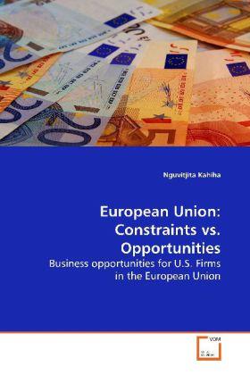 European Union: Constraints vs. Opportunities a...