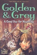 Golden & Grey: A Good Day for Haunting