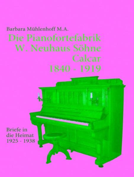 Die Pianofortefabrik W. Neuhaus Söhne Calcar al...