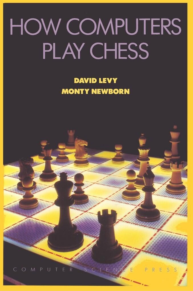 How Computers Play Chess als Taschenbuch von Da...