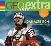 Das alte Rom. Von Göttern und Gladiatoren