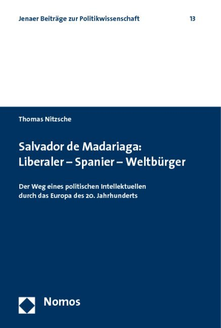 Salvador de Madariaga: Liberaler - Spanier - Weltbürger als Buch (kartoniert)