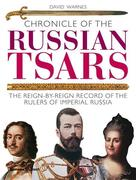 Chronicle of the Russian Tsars: The Reign-by-Reign Record