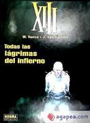 XIII 3, Todas las lágrimas del infierno