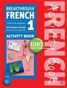 Breakthrough French 1 Activity Book Euro edition