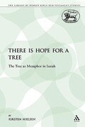 There Is Hope for a Tree: The Tree as Metaphor in Isaiah
