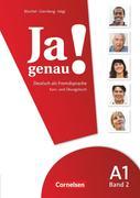 Ja genau! Europäischer Referenzrahmen: A1 (Zweiter Teil). Kurs- und Arbeitsbuch