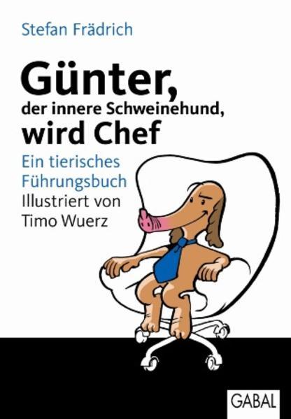 Günter, der innere Schweinehund, wird Chef als ...