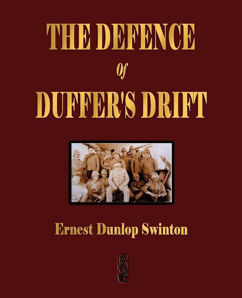 The Defence Of Duffer´s Drift - A Lesson in the...