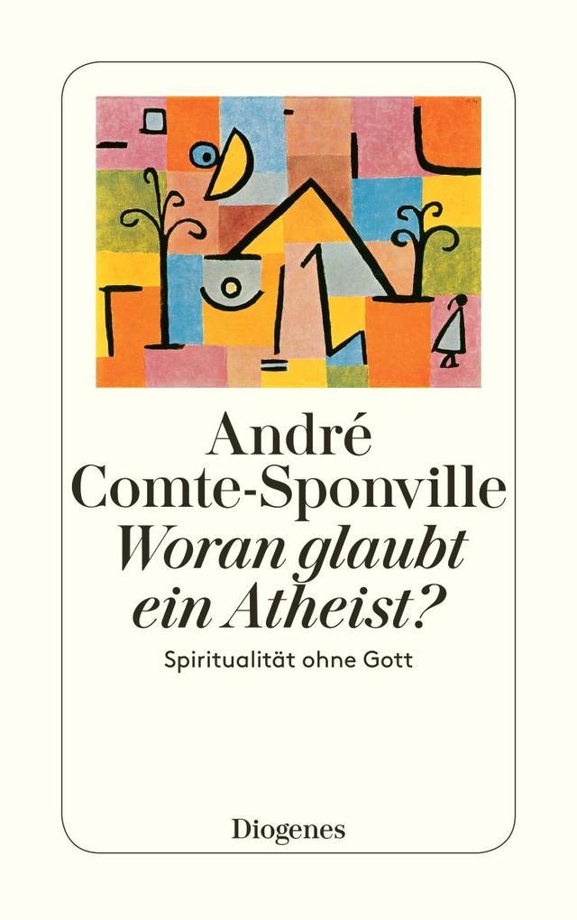 Woran glaubt ein Atheist? als Taschenbuch