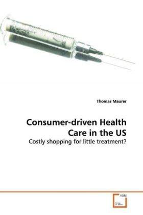 Consumer-driven Health Care in the US als Buch ...
