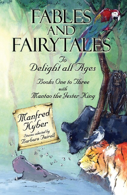 Fables and Fairytales to Delight All Ages: And 'Mantao the Jester King' Bk.1-3 als Buch (gebunden)