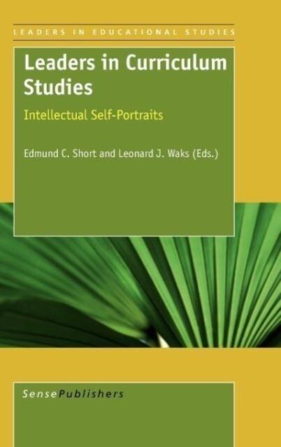 Leaders in Curriculum Studies als Buch von