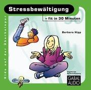 Stressbewältigung - fit in 30 Minuten