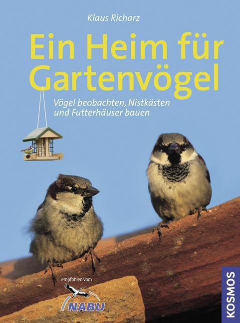 Ein Heim für Gartenvögel als Buch von Klaus Ric...