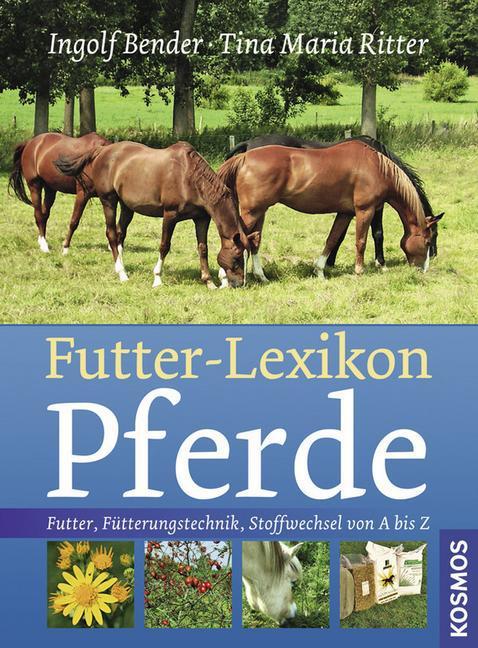 Futter-Lexikon Pferde als Buch von Ingolf Bende...