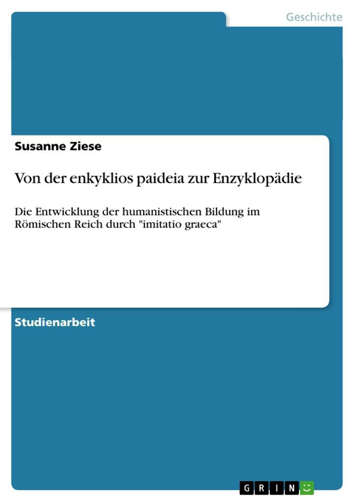 Von der enkyklios paideia zur Enzyklopädie als ...
